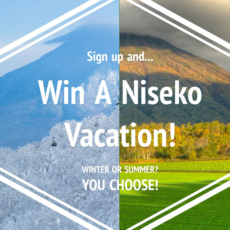 Sign up to our newsletter and WIN A NISEKO VACATION!
